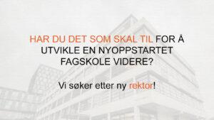 Tekstplakat: vi søker etter ny rektor