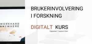 Tekstplakat: Brukerinvolvering i forskning. Digitalt kurs med oppstart 7. september